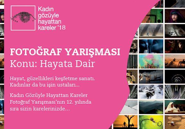 Kadın Gözüyle Hayattan Kareler Fotoğraf Yarışması başvuruları başladı